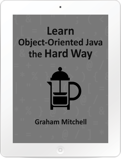 Learn Object Oriented Java The Hard Way